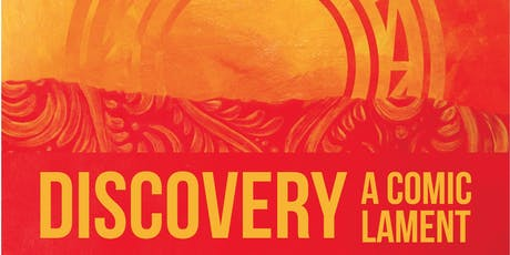 Discovery: A Comic Lament tickets