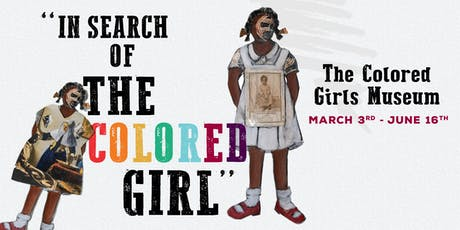 """""""In Search of the Colored Girl"""" - The Colored Girls Museum tickets"""