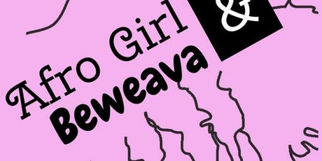 Afro Girl and Beweava Live Sketch Comedy Show tickets