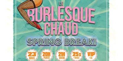 Le Burlesque Chaud -Spring Break!-