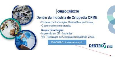 DENTRO DA INDÚSTRIA DE ORTOPEDIA - OPME