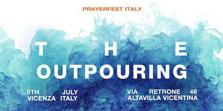 Prayerfest Italia - The Outpouring biglietti