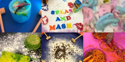 Splash and Mash, Messy Play Giving children the opportunity to learn and explore through exciting and fun art activities