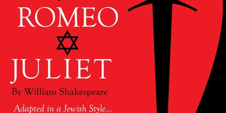 ROMEO and JULIET - In a Jewish Adaptation tickets