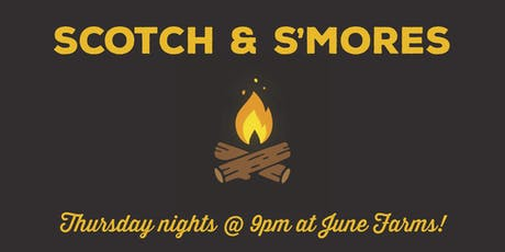 Scotch & S'mores at June Farms tickets