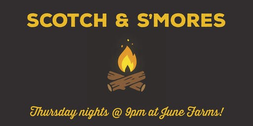 Scotch & S'mores at June Farms