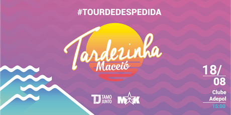 Tardezinha Maceió 2019 ingressos
