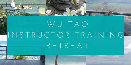 Wu Tao Instructor Training Retreat 2019