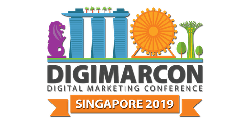 DigiMarCon Singapore 2019 - Digital Marketing Conference