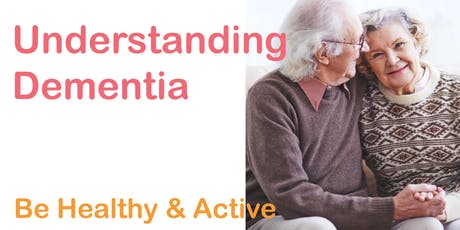 Be Healthy & Active: Understanding Dementia tickets