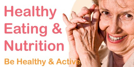 Be Healthy & Active: Healthy Eating & Nutrition Information Session tickets