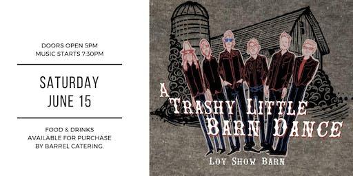 A Trashy Little Barn Dance! Featuring... Trailer Trash.