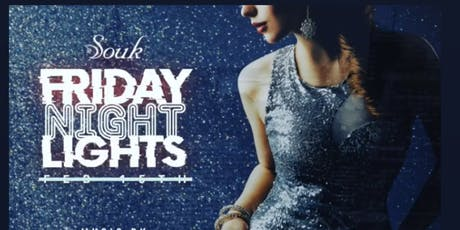 Ladies Free Dinner, Bottle Svc and Hookah at Friday Night Lights @ Le Souk tickets