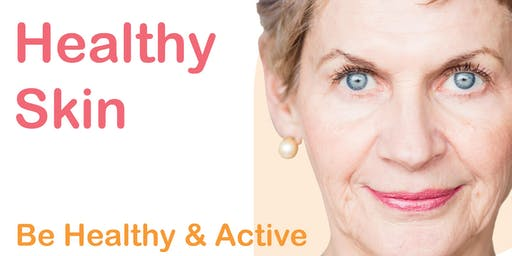 Be Healthy & Active: Healthy Skin Information Session