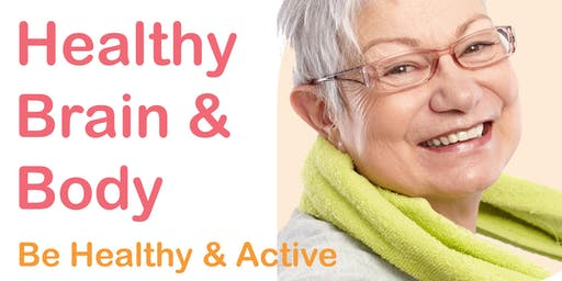 Be Healthy & Active: Healthy Brain, Healthy Body