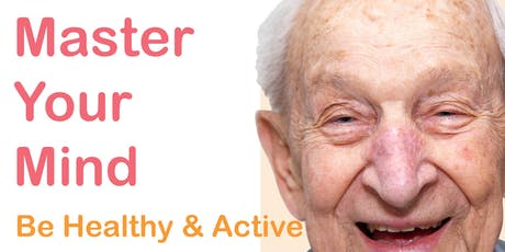 Be Healthy & Active: Master Your Mind tickets