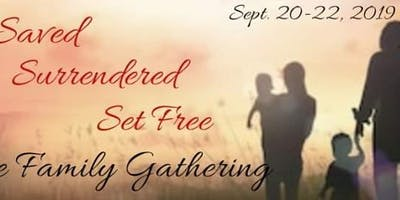 Saved, Surrendered, Set Free -The Family Gathering 2019