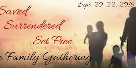 Saved, Surrendered, Set Free -The Family Gathering 2019 tickets