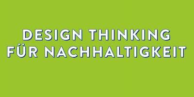 Workshop Design Thinking für Nachhaltigkeit Mai 2019