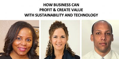 HOW BUSINESS CAN PROFIT & CREATE VALUE  WITH SUSTAINABILITY AND TECHNOLOGY
