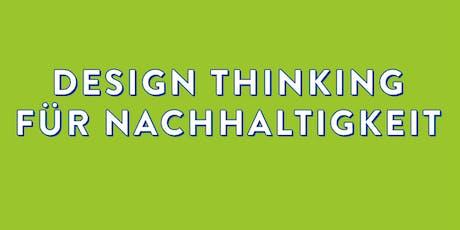 Workshop Design Thinking für Nachhaltigkeit Juli 2019 Tickets