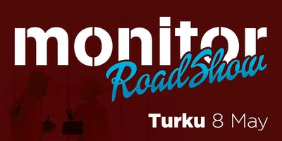 Monitor Roadshow Finland – Turku 8/5