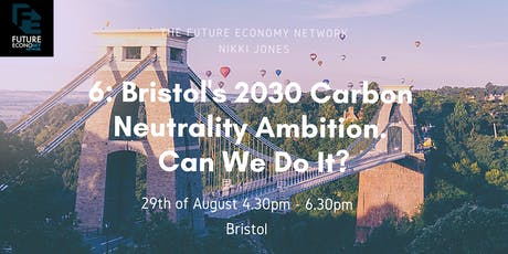 6: Bristol's 2030 Carbon Neutrality Ambition. Can We Do It? tickets