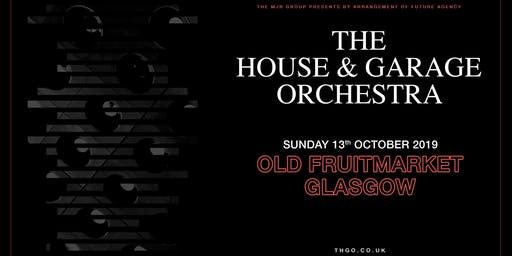The House & Garage Orchestra (Old Fruitmarket, Glasgow)