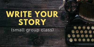Write Your Story - 3 month class