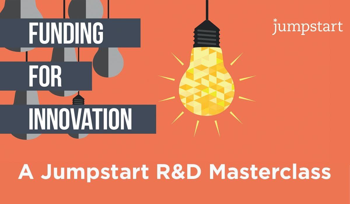 Jumpstart R&D Masterclass - Funding for Innov