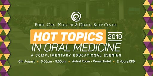 Hot Topics In Oral Medicine 2019