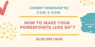 How to make your powerpoints less sh*t