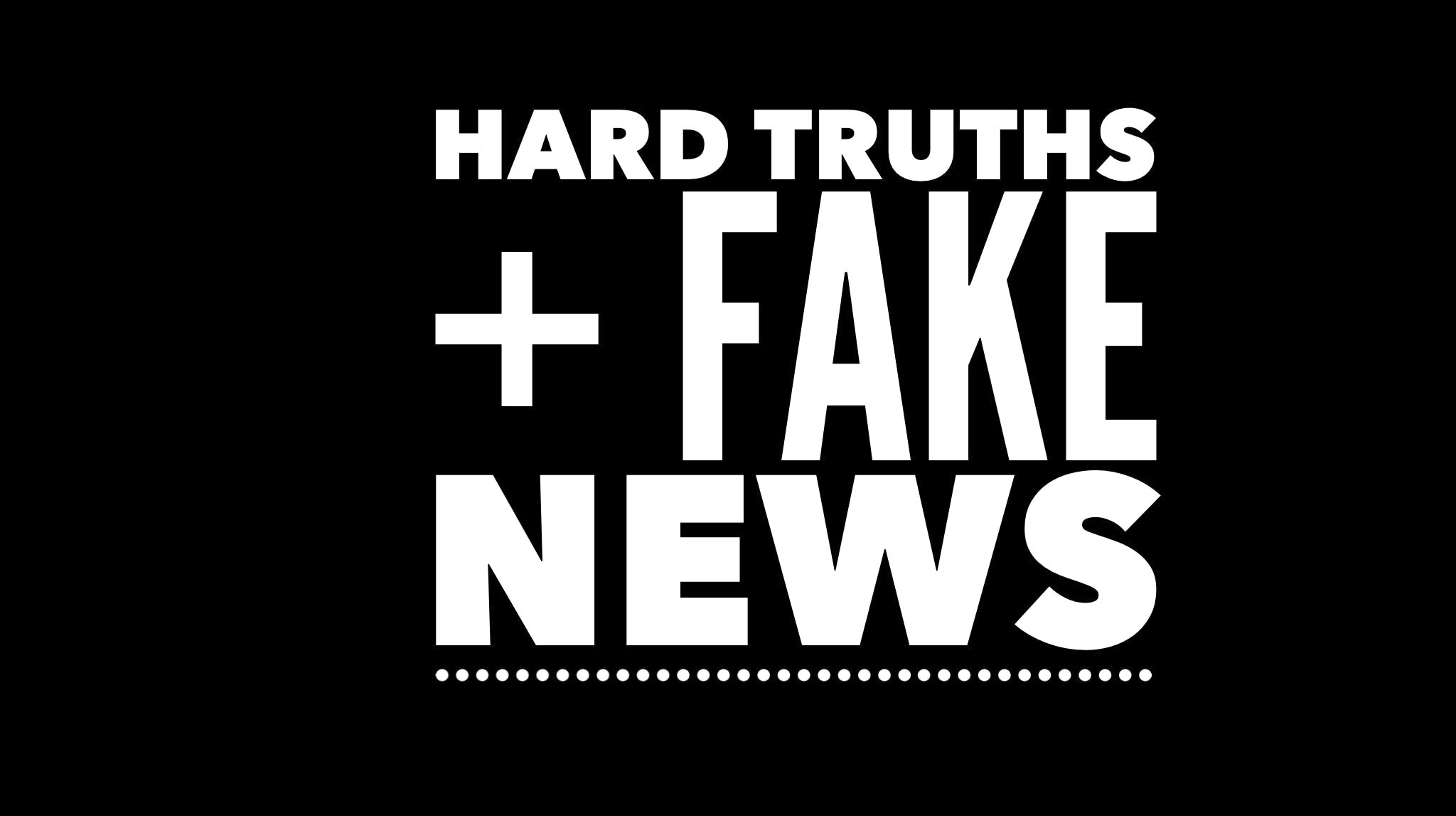Hard truths + fake news: A 2019 election boot