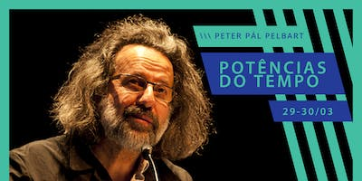 Potências do Tempo com Peter Pál Pelbart