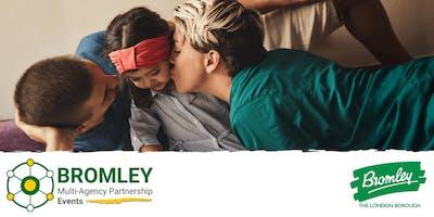 Bromley MAPE: Understanding Safeguarding; it's everybody's business!