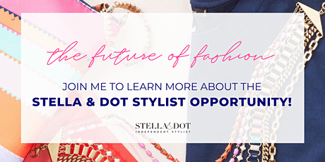 The Future of Fashion - Meet Stella & Dot Opportunity Event  tickets