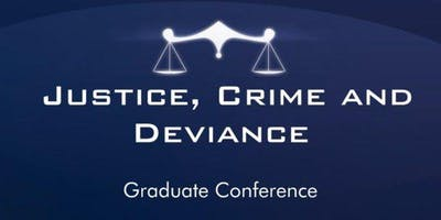 7th Annual Justice, Crime and Deviance Graduate Networking Conference