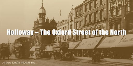 The Oxford Street Of The North - Holloway's Victorian Heyday