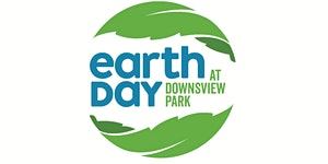 Earth Day at Downsview Park