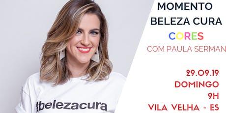 MOMENTO BELEZA CURA CORES - VILA VELHA - ES tickets