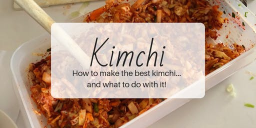 Kimchi Making Workshop: Fermentation 101