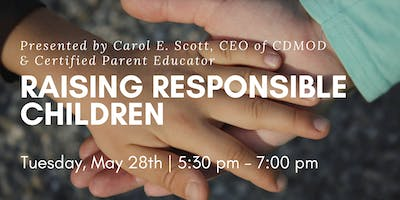 Raising Responsible Children presented by Carol E. Scott