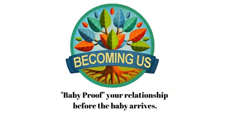 Becoming Us - Baby Proof your relationship - 4 week class tickets