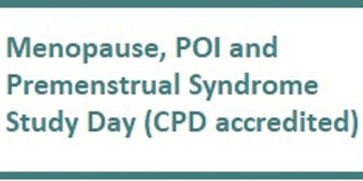 Menopause, POI and Premenstrual Syndrome study day (CPD accredited)