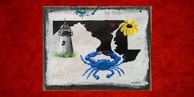 """Maryland my Maryland"" Slate Paint Night"