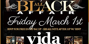 THE 9th ANNUAL ALL BLACK AFFAIR @ VIDA IN THE EPICENTRE