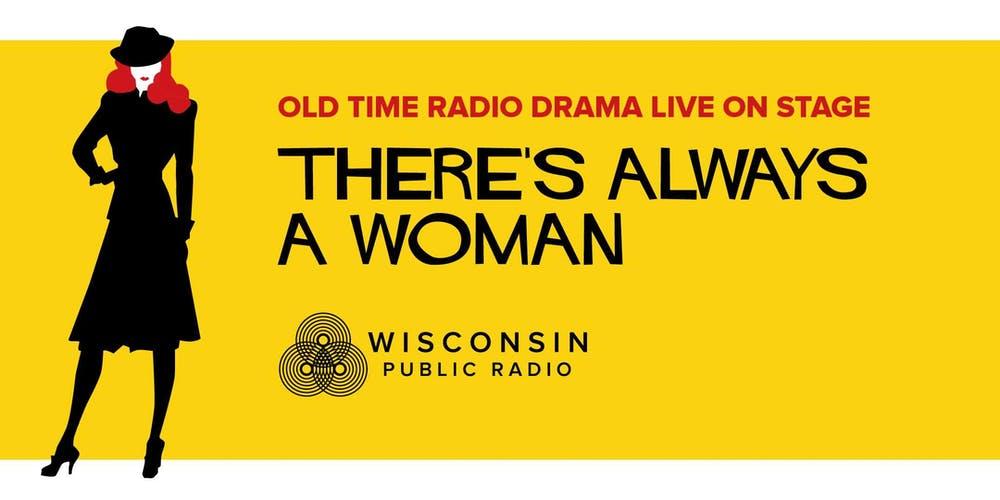 WPR's Old Time Radio Drama Live: There's Always a Woman - Minocqua