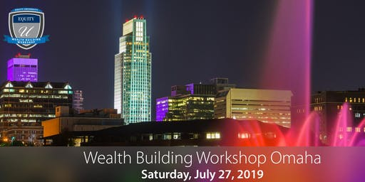 Wealth Building Workshop - Omaha, NE