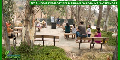 LASAN Free Home Composting & Smart Gardening 2019 Workshops in Griffith Park