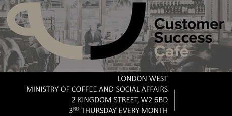 Customer Success Cafe London West tickets